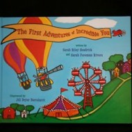 The First Adventures of Incredible You: Award-Winning Personalized Children's Book