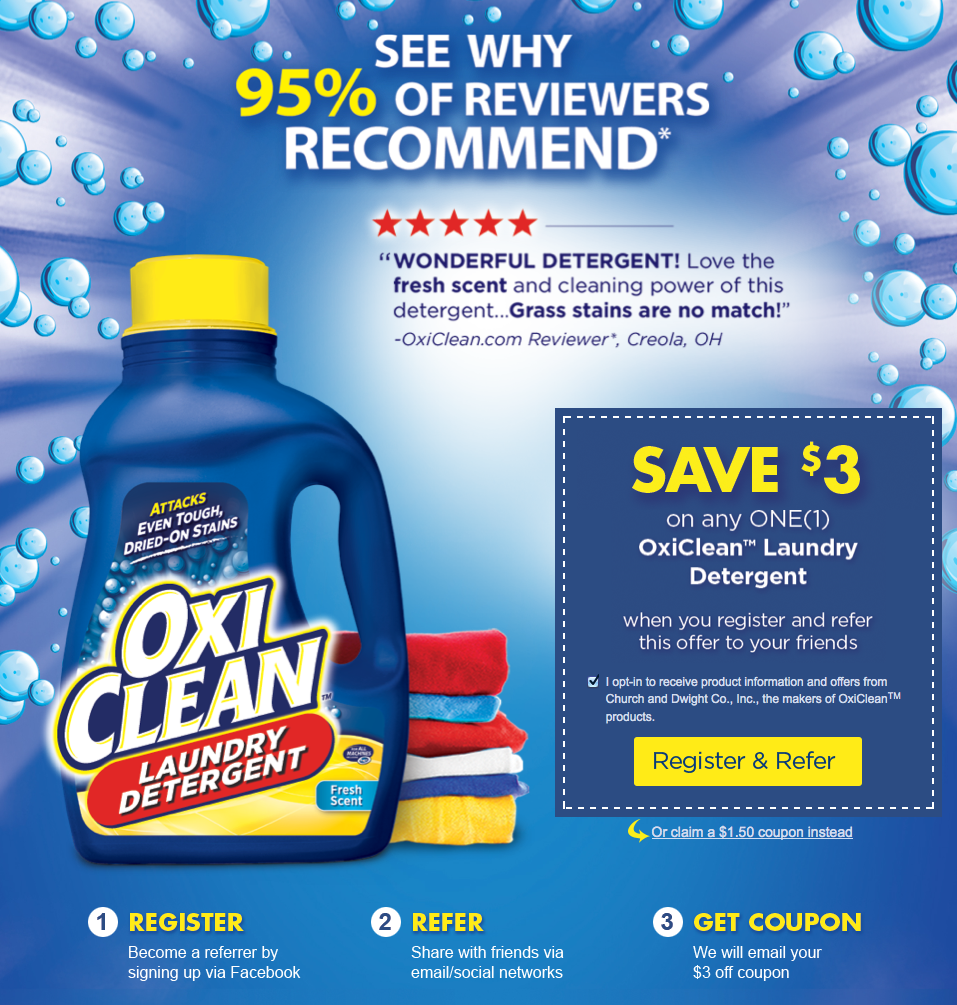 Get your OxiClean™ coupon, and witness the cleaning power of oxygen yourself. Once you try our products, you'll never settle for ordinary stain removers, detergents or cleaners again!