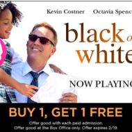 "Regal Cinemas: Buy One Get One Free Movie Tickets to the Movie ""Black or White"" Through 2/19"