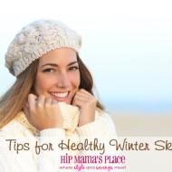Tips For Healthy Winter Skin + Vaseline Winter Kit #Giveaway!