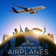 """Living In The Age Of Airplanes"" Opens on April 10 at the Lockheed Martin IMAX Theater (Smithsonian NASA – Washington, DC)"