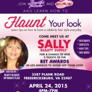"I'm Hosting the ""Flaunt Your Look"" Event at Sally's Beauty Supply – Fredericksburg, Virginia on April 24th #BTSallyBeauty"