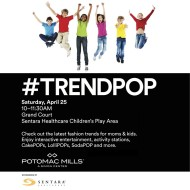 Potomac Mills (Woodbridge, VA): #TrendPop Kids and Moms Event on April 25th