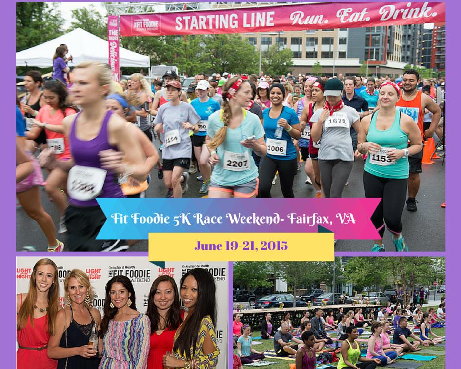 Fit Foodie 5K Race Weekend- Fairfax, VA