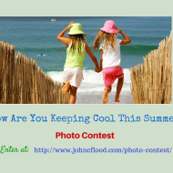 """How Are You Keeping Cool This Summer?"" Photo Contest @ John C. Flood of VA, Inc."