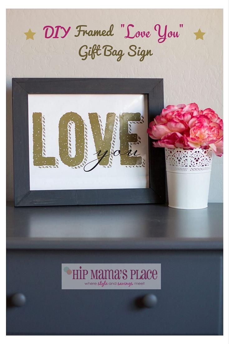 DIY Framed Love You Gift Bag Sign