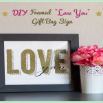 """DIY Framed """"Love You"""" Gift Bag Sign"""