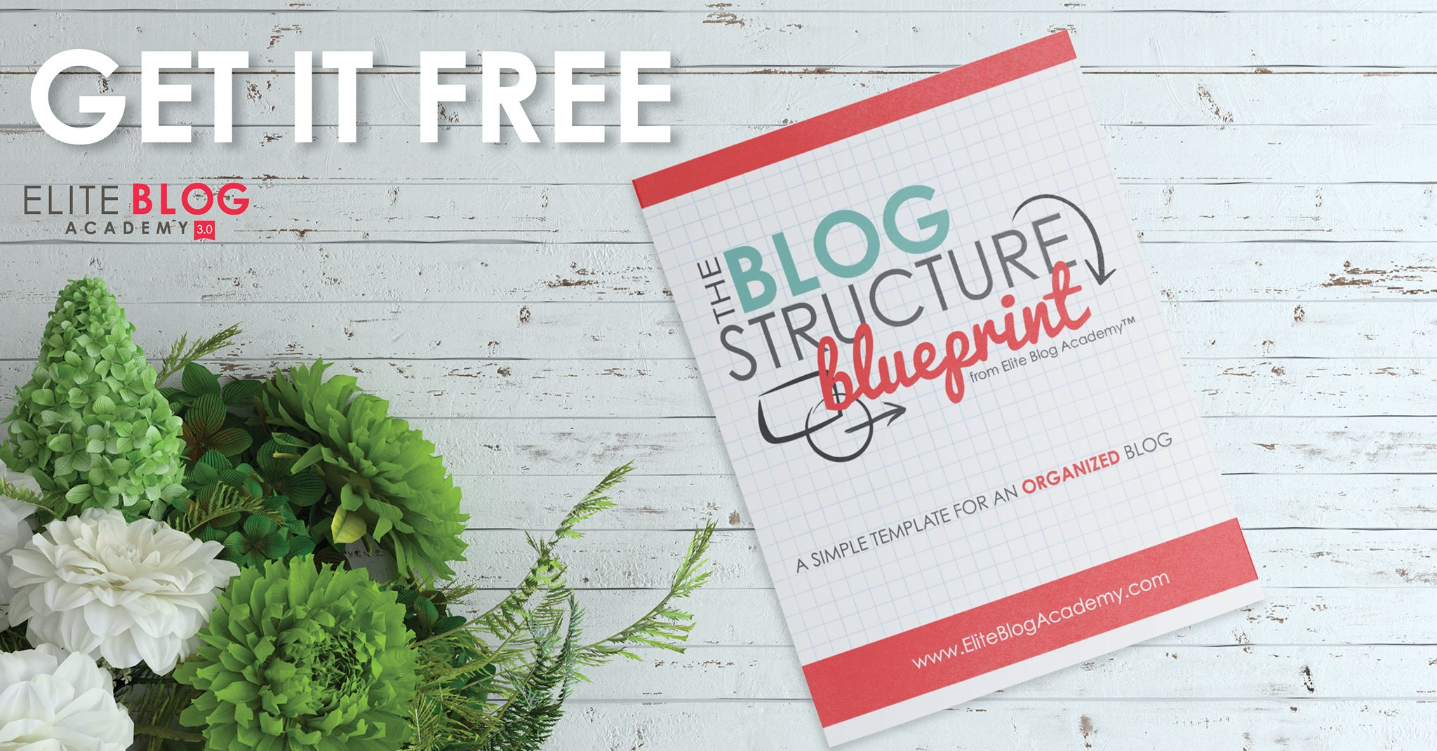 Get the Blog Structure Blueprint from Elite Blog Academy to help you organize your blog - totally free!