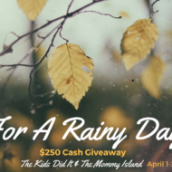 For A Rainy Day $250 Cash Giveaway