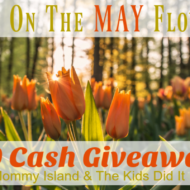 """Bring On The May Flowers!"" $200 Cash Giveaway!"