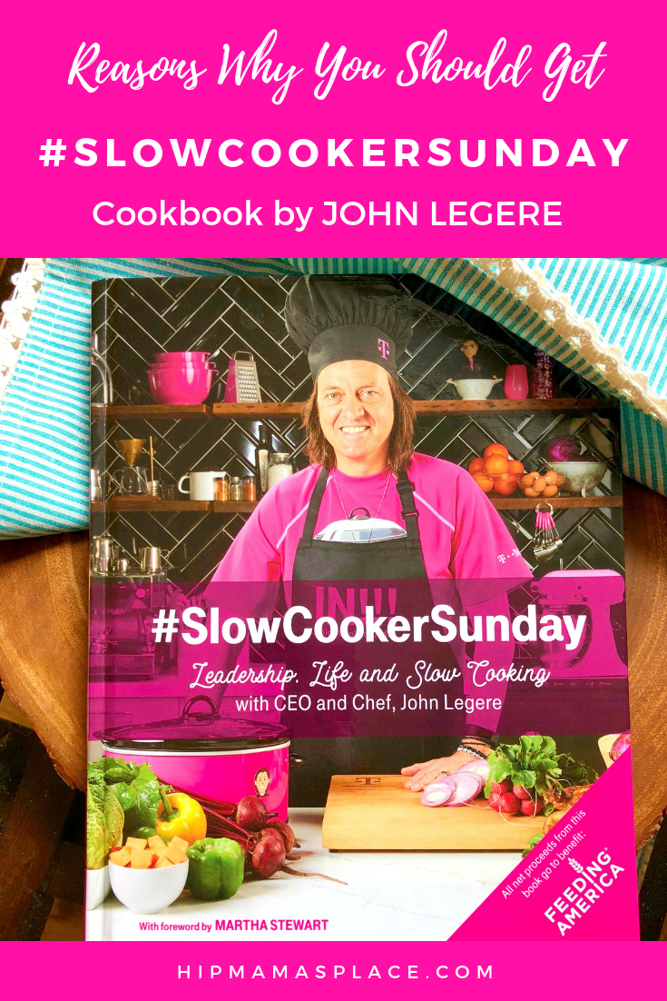 Here are great reasons why you should get your own copy of #SlowCookerSunday Cookbook by T-Mobile CEO and Chef John Legere! #AD #SCSCookbook