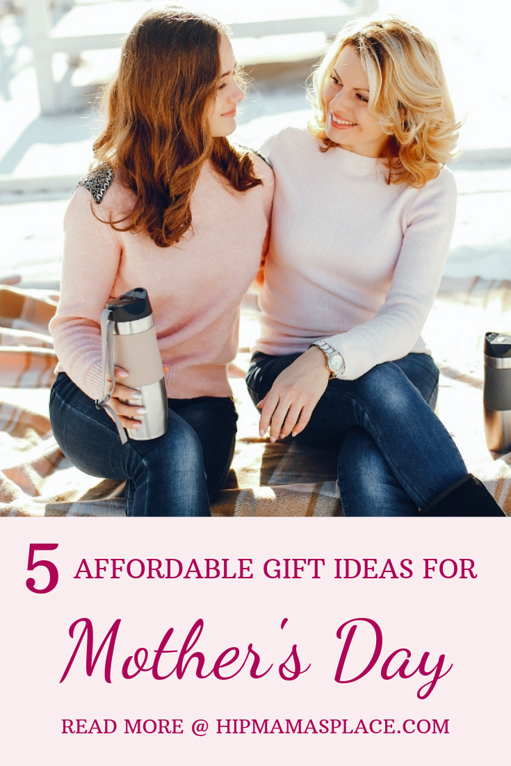 5 Affordable Mother S Day Gift Ideas That Won T Blow Your Budget
